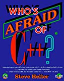 Heller, Steve: Who's Afraid of C++?: Programming Primer for the PC
