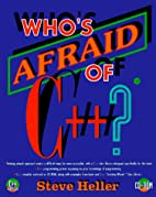 Who's Afraid of C++? (Who's Afraid of) by…