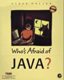 Heller, Steve: Who's Afraid of Java?
