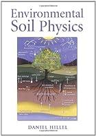 Environmental Soil Physics: Fundamentals,…