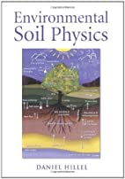 Environmental Soil Physics: Fundamentals,…