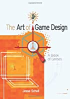 The Art of Game Design: A book of lenses by&hellip;