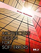 Architecture Design for Soft Errors by Shubu…