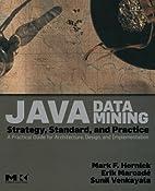 Java Data Mining: Strategy, Standard, and…