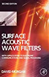 Morgan, David: Surface Acoustic Wave Filters: With Applications to Electronic Communications and Signal Processing