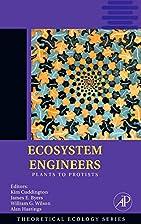 Ecosystem Engineers, Volume 4: Plants to…