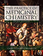 The Practice of Medicinal Chemistry, Third…
