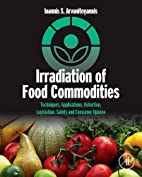 Irradiation of Food Commodities: Techniques,…