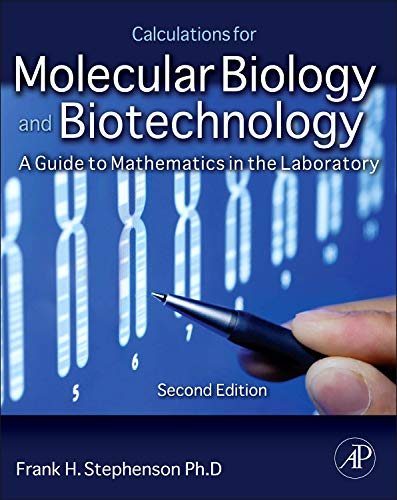 calculations-for-molecular-biology-and-biotechnology-second-edition-a-guide-to-mathematics-in-the-laboratory