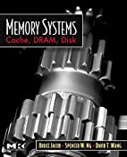 Memory Systems: Cache, DRAM, Disk by Bruce…