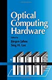 Jahns, Jurgen: Optical Computing Hardware