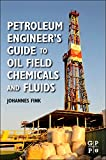 Fink, Johannes: Petroleum Engineer's Guide to Oil Field Chemicals and Fluids