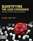 Sauro, Jeff: Quantifying the User Experience: Practical Statistics for User Research