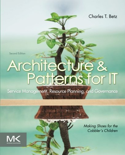 architecture-and-patterns-for-it-service-management-resource-planning-and-governance-making-shoes-for-the-cobblers-children-second-edition