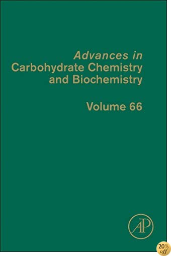 Advances in Carbohydrate Chemistry and Biochemistry, Volume 66