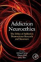 Addiction Neuroethics: The ethics of…
