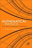 Kirkwood, James: Mathematical Physics with Partial Differential Equations