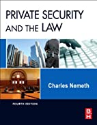 Private Security and the Law, Fourth Edition…