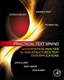 Gary Miner: Practical Text Mining and Statistical Analysis for Non-structured Text Data Applications