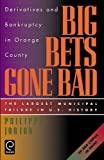 Jorion, Philippe: Big Bets Gone Bad: Derivatives and Bankruptcy in Orange County