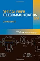 Optical Fiber Telecommunications IV-A:…