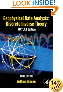 Geophysical Data Analysis: Discrete Inverse Theory, Third Edition: MATLAB Edition (International Geophysics Series)