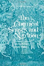 The chemical senses and nutrition by Morley…