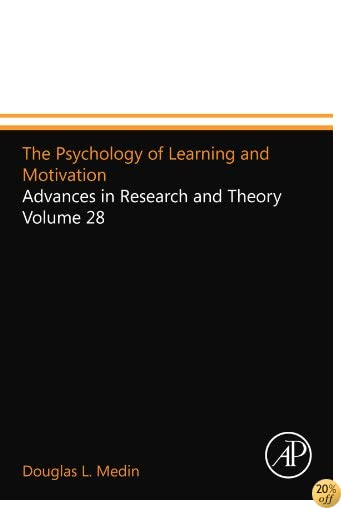 The Psychology of Learning and Motivation: Advances in Research and Theory Volume 28