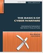 The Basics of Cyber Warfare: Understanding…