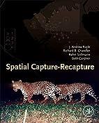 Spatial Capture-Recapture by J. Andrew Royle