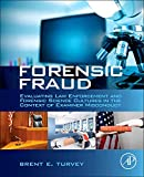 Turvey, Brent E.: Forensic Fraud: Evaluating Law Enforcement and Forensic Science Cultures in the Context of Examiner Misconduct