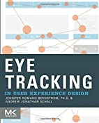 Eye Tracking in User Experience Design by…