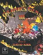 Graphics Gems III by David Kirk