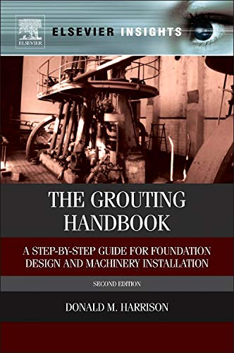 the-grouting-handbook-second-edition-a-step-by-step-guide-for-foundation-design-and-machinery-installation-elsevier-insights