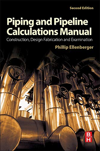 piping-and-pipeline-calculations-manual-second-edition-construction-design-fabrication-and-examination