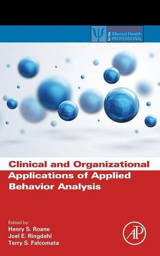 clinical-and-organizational-applications-of-applied-behavior-analysis-practical-resources-for-the-mental-health-professional
