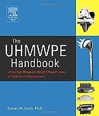 The UHMWPE Handbook: Ultra-High Molecular…