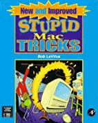 New and Improved Stupid Mac Tricks by Bob…