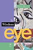 Miller, David: The Wisdom of the Eye