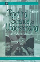 Teaching Science for Understanding: A Human…