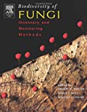 Foster, Mercedes S.: Biodiversity of Fungi: Inventory and Monitoring Methods