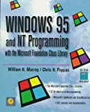 Murray, William H.: Windows 95 and Nt Programming With the Microsoft Foundation Class Library