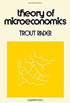 Theory of Microeconomics by Trout Rader