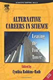 Robbins-Roth, Cynthia: Alternative Careers in Science: Leaving the Ivory Tower
