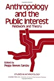 Sanday, P.: Anthropology and the Public Interest: Fieldwork and Theory