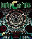 Stevens, Roger T.: Learning C With Fractals