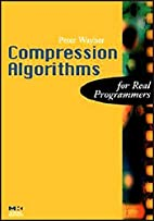 Compression Algorithms for Real Programmers…