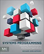 Systems Programming: Designing and…