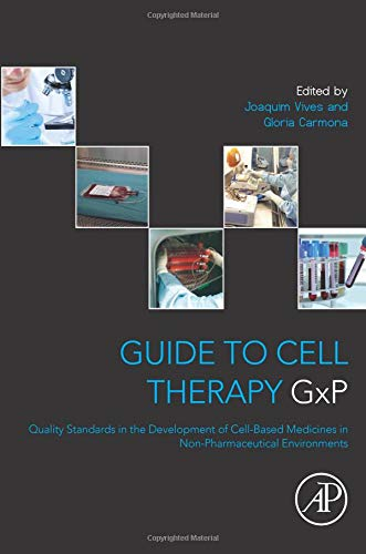 guide-to-cell-therapy-gxp-quality-standards-in-the-development-of-cell-based-medicines-in-non-pharmaceutical-environments