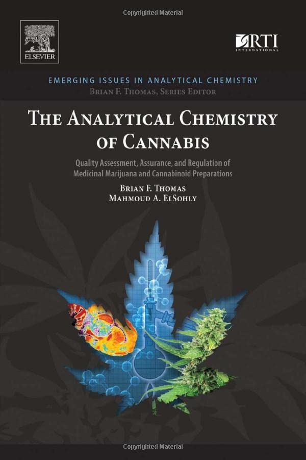 the-analytical-chemistry-of-cannabis-quality-assessment-assurance-and-regulation-of-medicinal-marijuana-and-cannabinoid-preparations-emerging-issues-in-analytical-chemistry